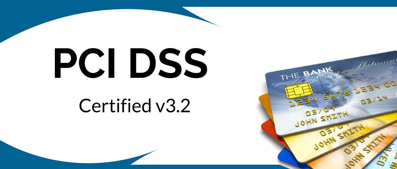 PCI DSS Compliant version 3.2